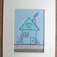 Home is where the heart is, Moving House, New Home, Textile Art Mounted Picture