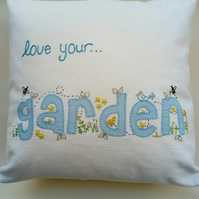Love your ...Garden, Hand Embroidered, Applique, Cushion Cover