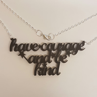 Have Courage Necklace - Acrylic