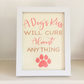 Dog Quote Framed Print - A Dog's Kiss