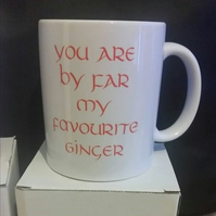You are by far my favourite ginger 11oz mug