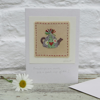Hand stitched card mini teapot with written wording to celebrate friendship