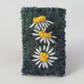 Brooch - White daisies embroidered on recycled, felted, blue-green fabric