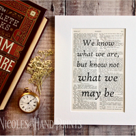 We know what we are Hamlet - Graduation Gifts- New Job Gifts - Gifts for Makers