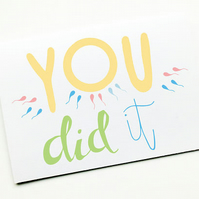 Pregnancy Baby Shower Card,New Parents Card, You Did It!