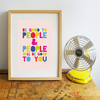 Be Good to People Print