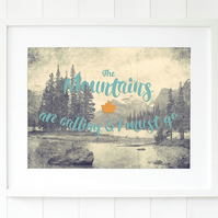The mountains are calling - John Muir typography print - Mountain wall art print
