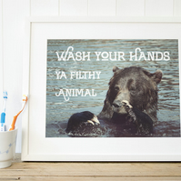 Bathroom print, Wash your hands ya filthy animal toilet art