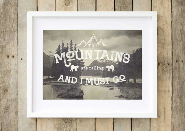 Mountain print gift for walkers - John Muir - The mountains are calling