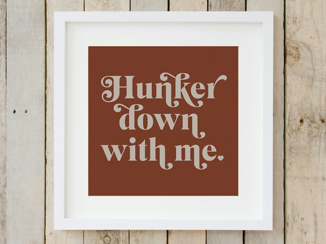 Typography Print - Hunker down with me - Cosy decor - Autumnal home decor