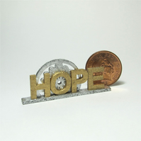 Dolls House 1:12th scale miniature text ornament, hope, PRICE REDUCED