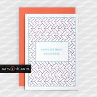 Rude Birthday Card - HAPPY BIRTHDAY DOUCHEBAG - Funny Birthday Cards - Offensive