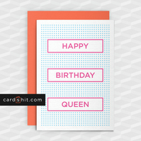 Rude Birthday Card - HAPPY BIRTHDAY QUEEN - Funny Birthday Cards - Offensive