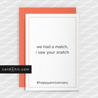 Rude Anniversary Card - We Had A Match I Saw Your Snatch - Funny Greeting Card -