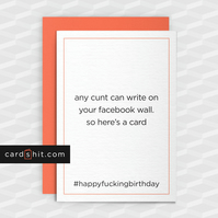 Rude Birthday Card - Any C-nt Can Write On Facebook - Funny Greeting Cards