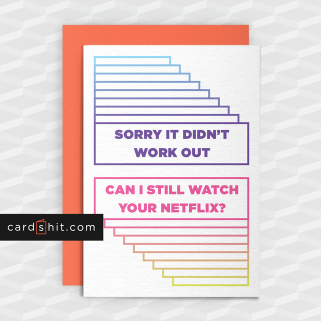 Rude Break-Up Card - Still Watch Your Netflix - Funny greeting cards - Offensive