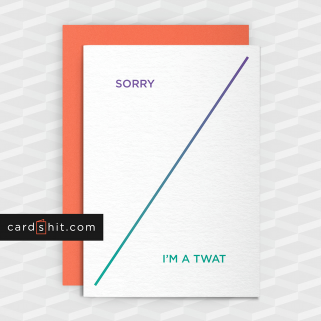 Funny Apology Card - Sorry I'm A Tw-t - Funny Greeting Cards - Offensive - Rude