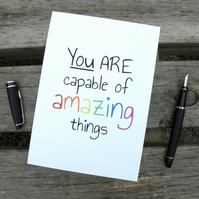 You Are Capable of Amazing Things - A5 Print
