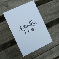 Actually, I Can - A5 Print, Encouragement Print, Inspiring Print, Any Colour