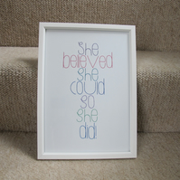 She believed she could, so she did! - A4 Print