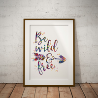 Be Wild And Free Watercolour Print Wall Art