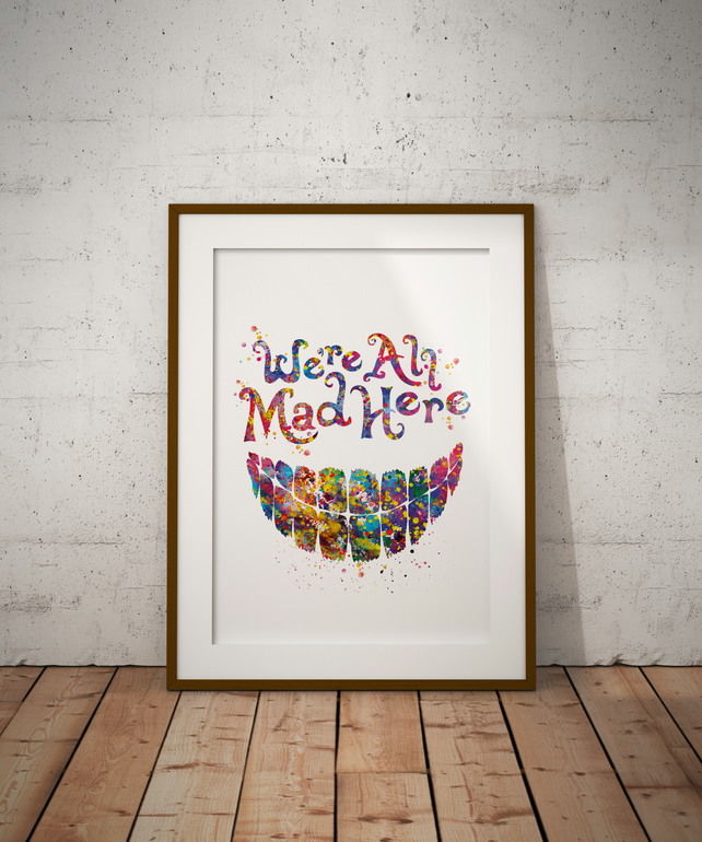 Were All Mad Here Watercolour Print Wall Art