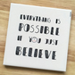 EVERYTHING IS POSSIBLE - mug coaster
