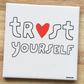TRUST YOURSELF - mug coaster
