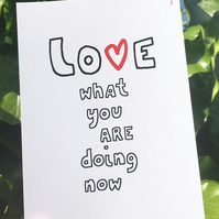 LOVE WHAT YOU ARE DOING - inspirational postcard