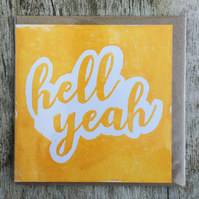 'Hell Yeah' Yellow handprinted linocut card, congratulations, well done!