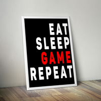 Eat Sleep Game Repeat, Nerd, Geek Poster, Typography, A3 size 11.7 x 16.5 in