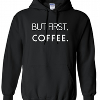 But First Coffe    ,Hoodie,80% Cotton,20% polyester Men's, Wome