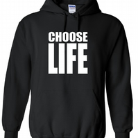 Choose Life   ,Hoodie,80% Cotton,20% polyester Men's, Wome