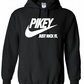 PIKEY JUST NICK IT ,,Hoodie,80% Cotton,20% polyester Men's, Wome