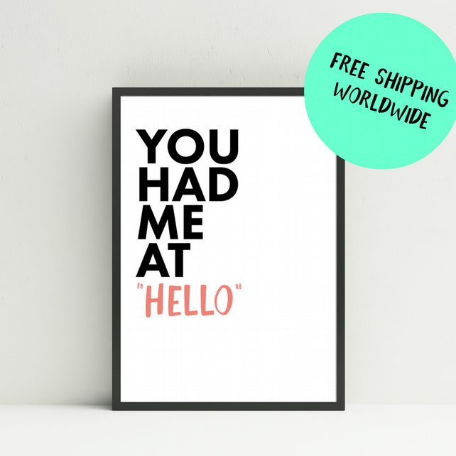 You Had Me At Hello print