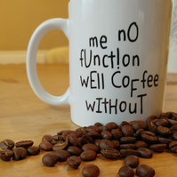 No Function - Funny Coffee Mug - White Ceramic - Free UK Delivery