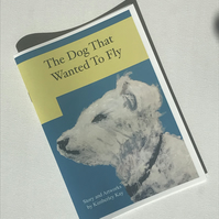 The Dog That Wanted To Fly - Story of Sam - Handpainted Printed Book