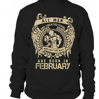February Gift for Him Birthday Sweatshirt The Best Are born In February