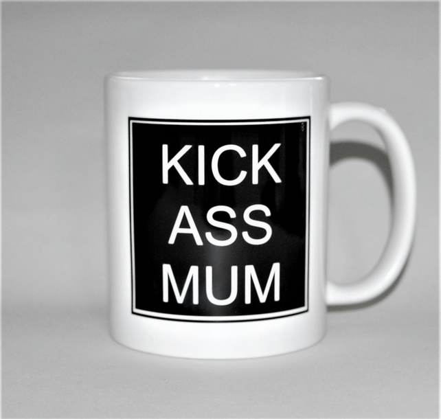 KICK ASS MUM  mug birthday gift Mother's Day gift for her celebrate divorce!!