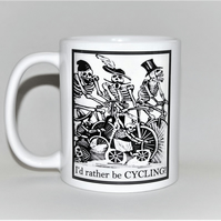 I'd rather be cycling mug Skeletons-  funny mug for any occasion