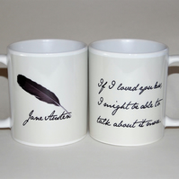 Jane Austen mug quote from EMMA If I loved you less.........200th anniversary
