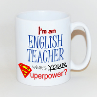 Teacher mug English Teacher gift  mug for Teacher What's your SUPERPOWER?