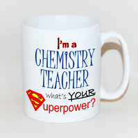 Teacher mug ChemistryTeacher gift  mug for Teacher What's your SUPERPOWER?