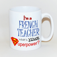 French Teacher mug Teacher gift  mug for Teacher What's your SUPERPOWER?