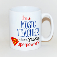Music Teacher mug Teacher gift  mug for Teacher What's your SUPERPOWER?