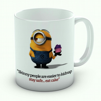 Minions Mug Skinny People Are Easy To Kidnap Eat Cake