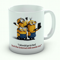 Minions Mug I should Go To Bed But The Internet Still Needs Me