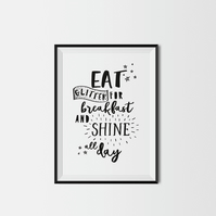 Eat Glitter For Breakfast And Shine All Day A4 Kids Print