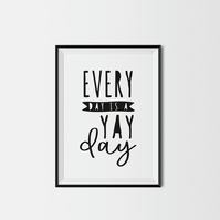 Every Day Is A Yay Day A3 Kids Print