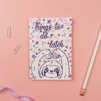 Lazy Sloth A6 Notebook - Things to do later!